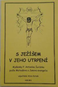 S Ježíšem v jeho utrpení